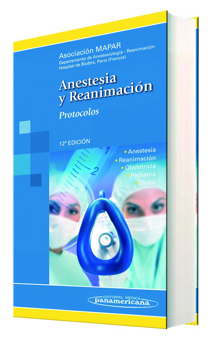 Anestesia y Reanimación: Protocolos 12ª ed.