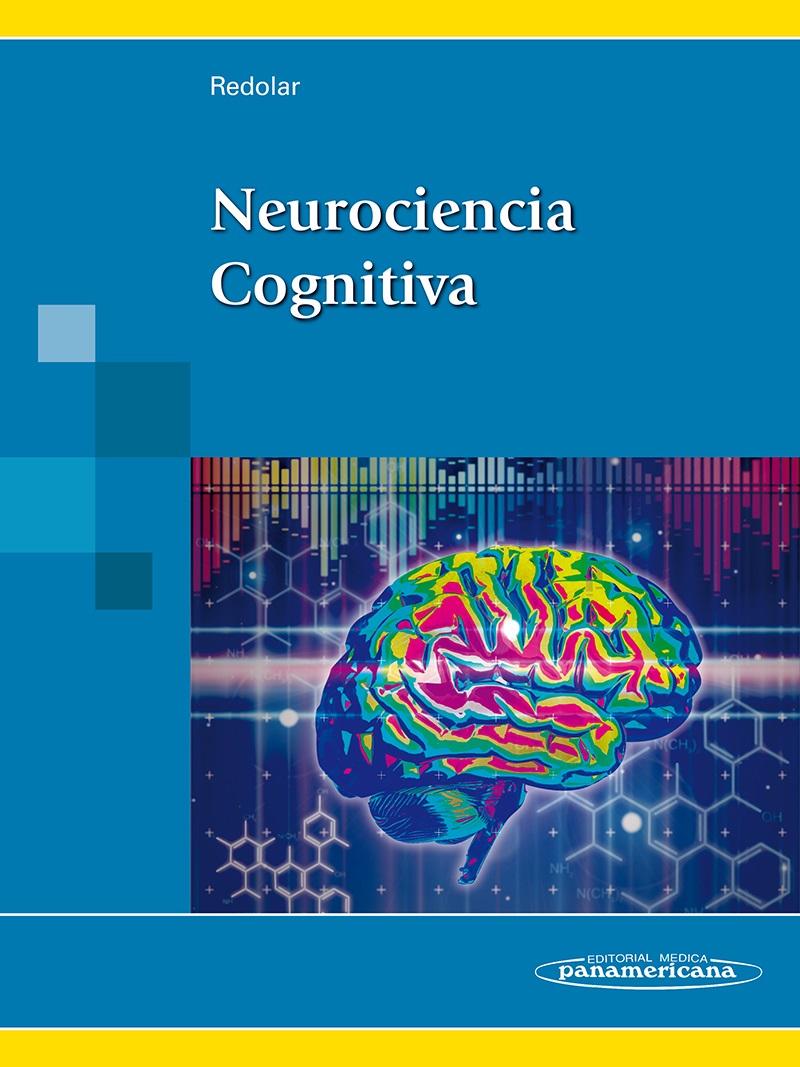 Neurociencia Cognitiva. Ed. Panamericana